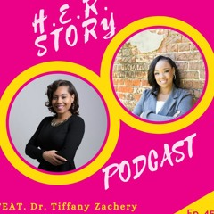 HER STORY Podcast, J. Jamison's Talk with Dr. Tiffany