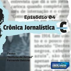 CRONI-CAST | Episódio 04 - Crônica Jornalística