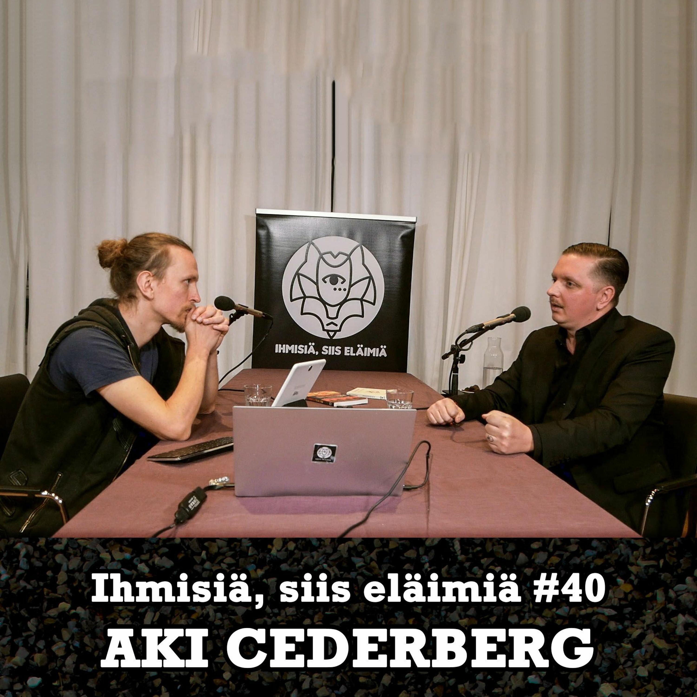 #40: Aki Cederberg. Pyhä. Pakanuus. Kuolema. Myytit. Ylisukupolvisuus.