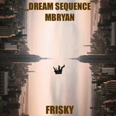 Dream Sequence - Frisky Radio - June 2021