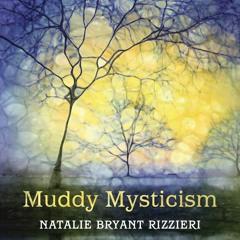 Muddy Mysticism - an interview with author Natalie Bryant Rizzieri