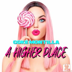 Coke Montilla - A Higher Place (B-laze Remix)