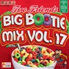 Download 2F Big Bootie Mix, Volume 17 - Two Friends Mp3