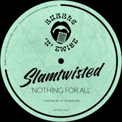 SLAMTWISTED - Nothing For All [BNT024] 11th December 2020