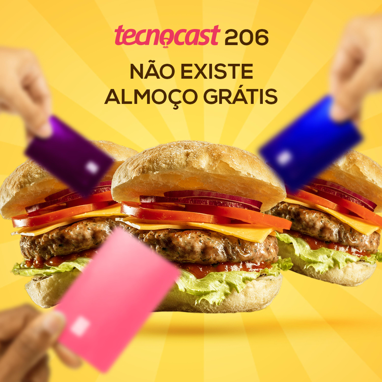 206 – Não existe almoço grátis