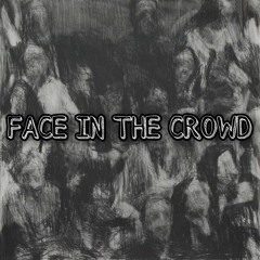 Face In The Crowd (feat. EgoJ x Thermo)