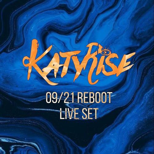 KATY RISE - 09/21 REBOOT LIVE SET