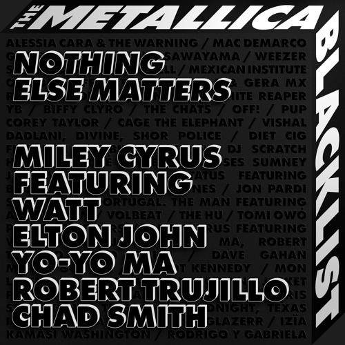 Nothing Else Matters (feat. WATT, Elton John, Yo-Yo Ma, Robert Trujillo & Chad Smith)