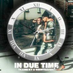 Tkaine ky & Sirintravert - In Due Time(Prod by DJ FLIPP)