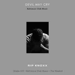 Devil May Cry - Rip Knoxx (Baltimore Club Music)
