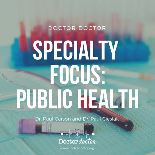DD #224 - Specialty Focus: Public Health