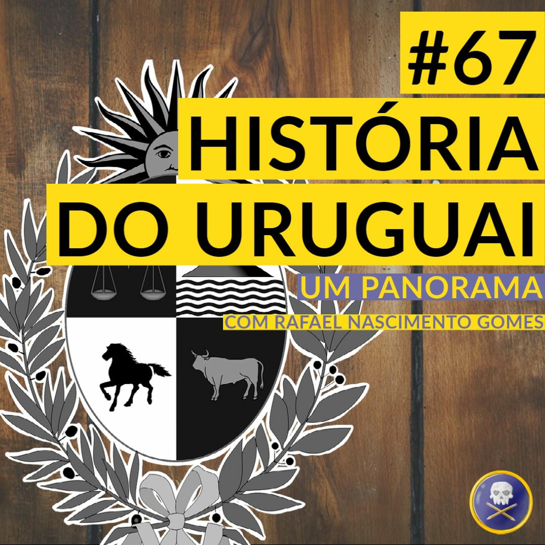 História Pirata #67 - História do Uruguai: Um Panorâma com Rafael Nascimento Gomes