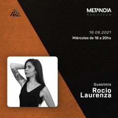Metanoia pres. Rocio Laurenza [Exclusive Guestmix]