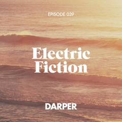 Electric Fiction Episode 039 with Darper