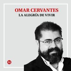 Omar Cervantes. ¿Y tú quién te crees?