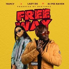 Tripcy X Lady Du - Freeway (feat. Dj Pee Raven) [Prod. By Nektunez]