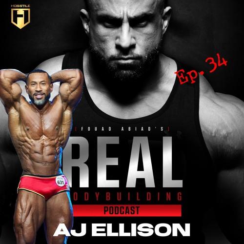 Real Bodybuilding Podcast Ep.34 | AJ Ellison