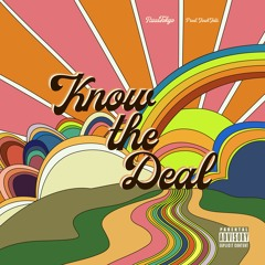 Know The Deal (Pro. Finch Fetti)