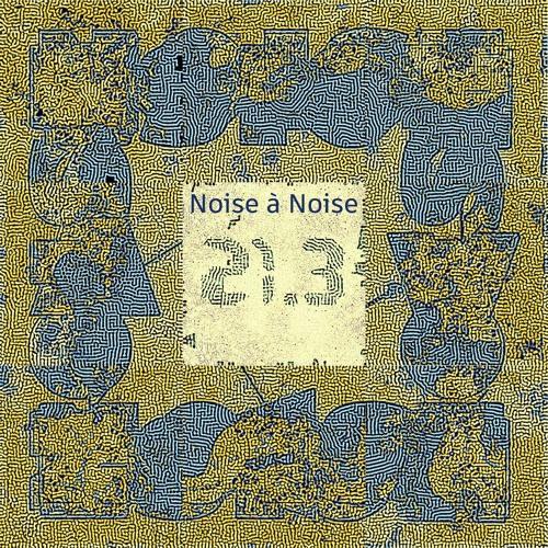 Noise à Noise 21.3