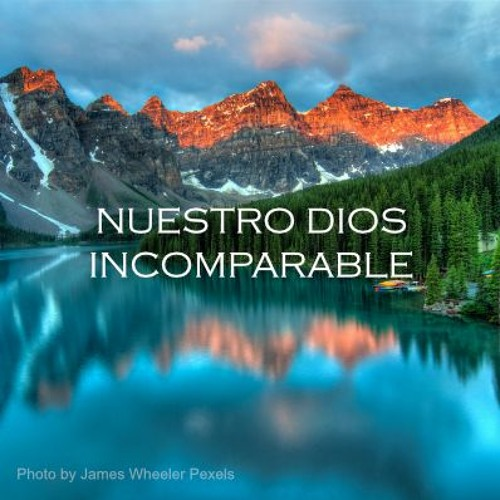 Nuestro Dios Incomparable - Isaias 40:25-28