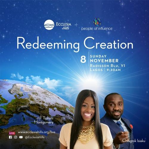 Redeeming Creation- Pastor Chingtok Ishaku