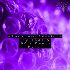 #LockDownSessions Episode 5 - 90's Dance Hits (Part 1)
