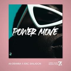 Power Move (feat. Ah - Drianna, King Shaladon)