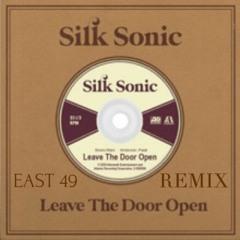(SILK SONIC) BRUNO MARS X ANDERSON PAAK - LEAVE THE DOOR OPEN (EAST 49 REMIX)