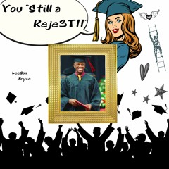 Graduate (Still A Reje3t) *Produced by La Rata Beats