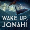 Download Jonah, Wake Up! Mp3
