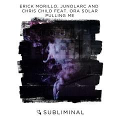 Erick Morillo, Junolarc and Chris Child feat. Ora Solar - Pulling Me