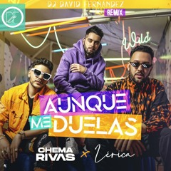 Chema Rivas X Lerica - Aunque Me Duelas (David Fernandez Remix)