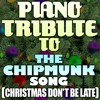 The Chipmunk Song (Christmas Don't Be Late) (Made Famous By Alvin and The Chipmunks)