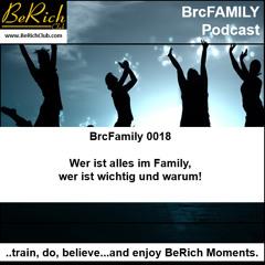 BrcFamily 0018 Wer ist alles im Family und wer ist wichtig und warum