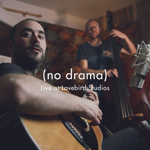No Drama (Live at Lovebird Studios)