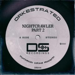 Orkestrated - Nightcrawler Part 2 (Original Mix)