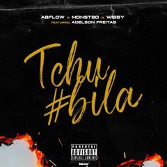 TCHUBILA - ABFlow x Montso x Wisby (ft Adelson Freitas)