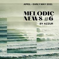 AZZUR Melodic News #6 Mix By Adnan
