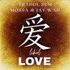Download Trabol Sum X Mossa X Jay Wah - LIKOL LOVE (Official Audio)2021 Mp3