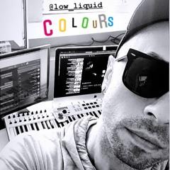 LOW LIQUID - C O L O U R S  (dj Mix At 21.08.21)