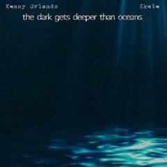 the dark gets deeper than oceans ft. skele *dercept+yeezo+aidan han*
