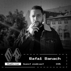TheError / Guest podcast 008 / Techno / Rafał Banach
