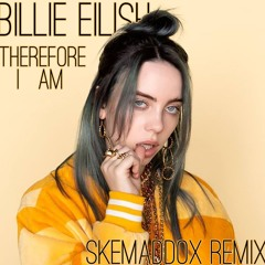 Therefore I Am (Skemaddox Remix)