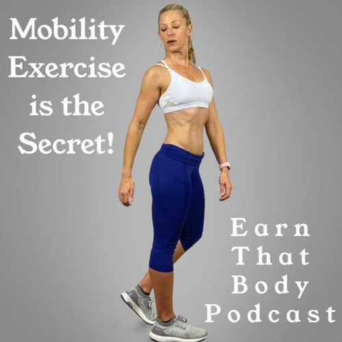 #175 Mobility Exercise is the Key