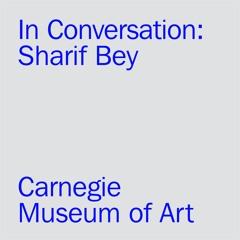 In Conversation: Sharif Bey