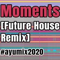 浜崎あゆみ - Moments (Dominant Space Future House Remix)