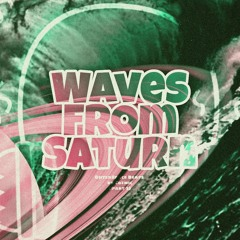 Waves From Saturn By Cozmic (Part 3)