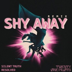 Shy Away (Silent Truth Resolved remix)