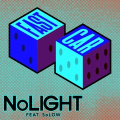 NoLight - FastCar (ft So Low)
