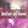 Better Off Now (Acoustic)